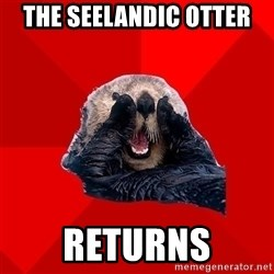 Otter Failure - The Seelandic Otter  Returns