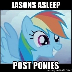Post Ponies - jasons asleep post ponies