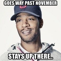 Kid Cudi Troll - Goes way past november stays up there..