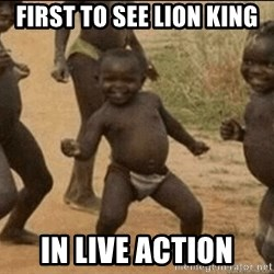 Third World Success - First to see lion king in Live action