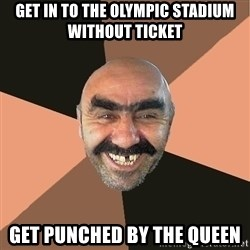 Provincial Man - get in to the olympic stadium without ticket get punched by the queen