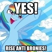 Rainbow Dash Awesome - yes! rise anti bronies!