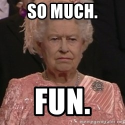 the queen olympics - So much. Fun.