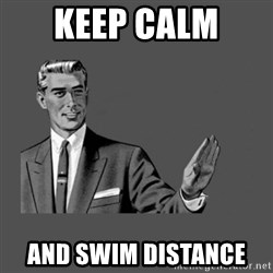 Grammar Guy - keep calm  AND SWIM DISTANCE