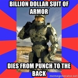 Halo Logic - Billion dollar suit of armor dies from punch to the back