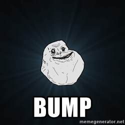 Forever Alone - bump