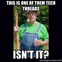 Curious Hillbilly - This is one of them tech threads Isn't it?