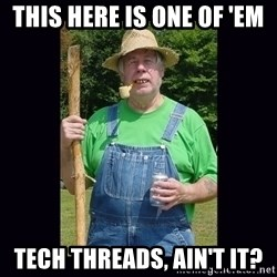 Curious Hillbilly - This here is one of 'em tech threads, ain't it?
