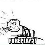 Cereal Guy Spit - FOREPLAY?!