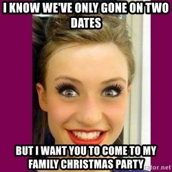 Extremely Attached GF - i know we've only gone on two dates but i want you to come to my family christmas party
