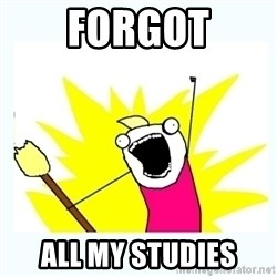 All the things - forgot all my studies