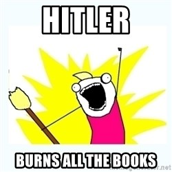 All the things - hitler burns all the books
