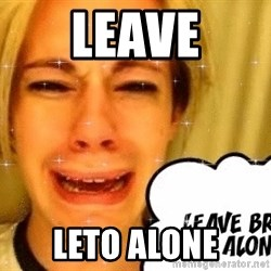 leave britney alone - Leave Leto alone