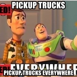Toy Story Everywhere - Pickup trucks PiCkup trucks everywhere