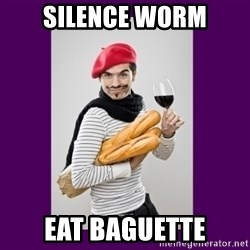 stereotypical french man - SILENCE WORM EAT BAGUETTE