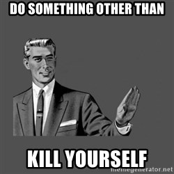 Grammar Guy - do something other than kill yourself