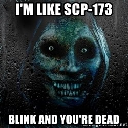 NEVER ALONE  - I'm like scp-173 blink and you're dead