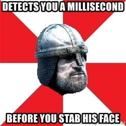 Assassin's Creed Guard Meme - detects you a millisecond before you stab his face