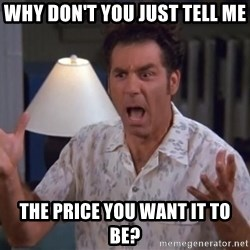 Kramer - Why Don't you Just tell me The price you want it to be?