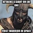 Skyrim Meme Generator - Attacks a giant on lvl one first warrior in space
