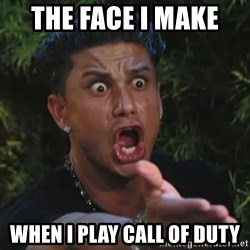 Pauly D - The face I Make  When I play Call of duty