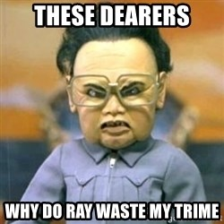 Kim Jong Il Team America - These Dearers Why do ray waste my trime