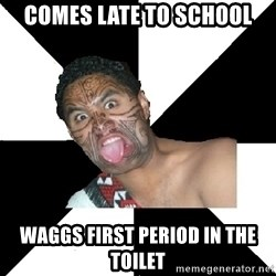 New Zealand - comes late to school waggs first period in the toilet