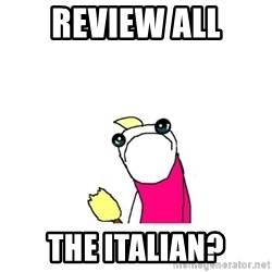 sad x all the y - review all the italian?
