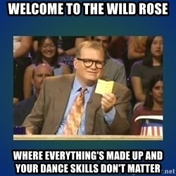 drew carey - welcome to the wild rose where everything's made up and your dance skills don't matter