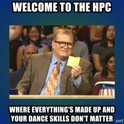 drew carey - welcome to the hpc where everything's made up and your dance skills don't matter