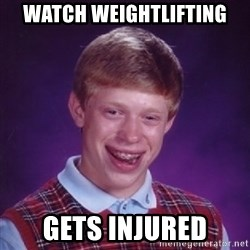 Bad Luck Brian - watch weightlifting gets injured