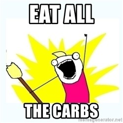 All the things - eat all the carbs