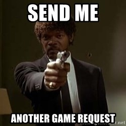 Jules Pulp Fiction - Send me  another Game Request