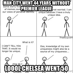 Memes - Man City Went 44 Years Without Premier League Loool Chelsea Went 50