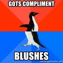 Socially Awesome Awkward Penguin - gots compliment blushes