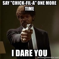 "Jules Pulp Fiction - Say ""chick-fil-a"" one more time i dare you"