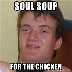 Stoner Stanley - Soul SOUP FOR THE CHICKEN