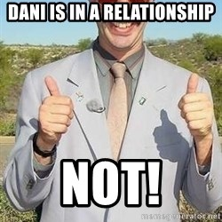 borat - Dani is in a relationship Not!