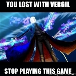 UMVC3 Vergil - you lost with Vergil stop playing this gaMe