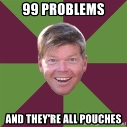 Rob Liefield - 99 problems and they're all pouches