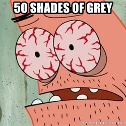 Stoned Patrick - 50 shades of grey