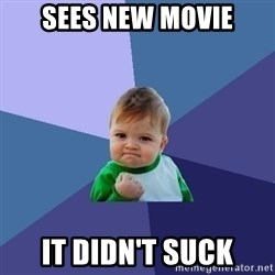 Success Kid - Sees new movie It Didn't suck