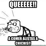 Cereal Guy Spit - Queeeee!! A comer alistas a chichis!!
