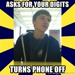Backstabbing Billy - Asks for your digits turns phone off