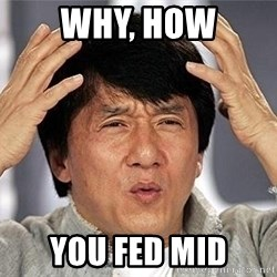 Confused Jackie Chan - Why, how you fed mid
