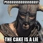 Skyrim Meme Generator - pssssssssssssssssst the cake is a lie