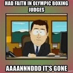 aaaand its gone - Had faith in olYmpic boxing judges Aaaannnddd it's gone