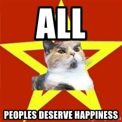 Lenin Cat - ALL peoples deserve happiness