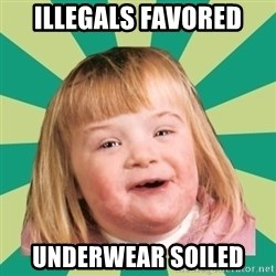 Retard girl - illegals favored underwear soiled