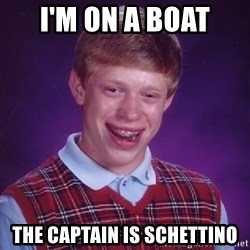 Bad Luck Brian - i'm on a boat the captain is schettino